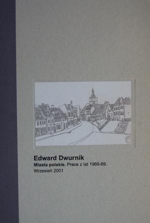 Edward Dwurnik. Miasta polskie. Prace z lat 1966-1969
