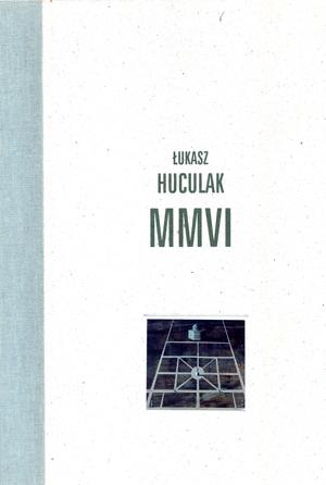 Łukasz Huculak. MMVI.