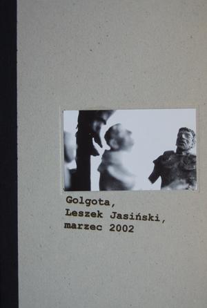 Leszek Jasiński. Golgathas