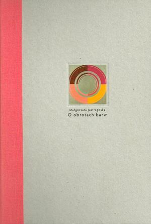 Małgorzata Jastrzębska - On The Revolutions of Colours