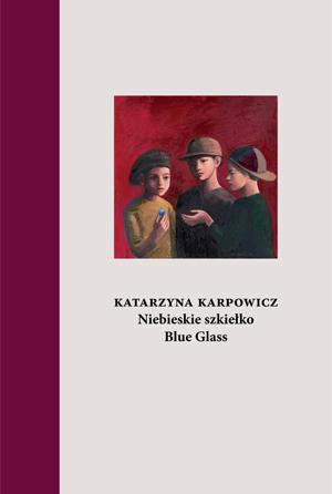 Katarzyna Karpowicz. Blue Glass
