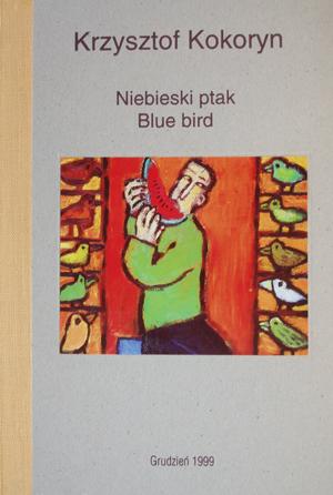 Krzysztof Kokoryn. Niebieski Ptak