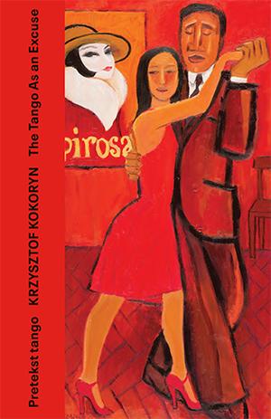 Krzysztof Kokoryn. Pretekst tango