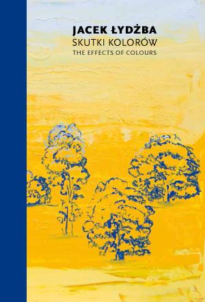Jacek Łydżba. The effects of colours