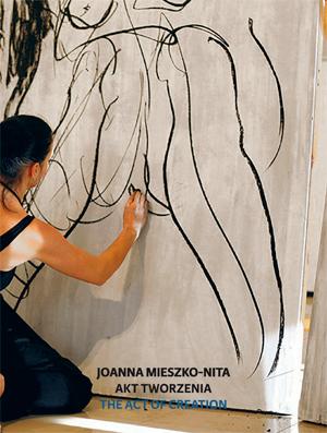 Joanna Mieszko-Nita. The Act of Creation