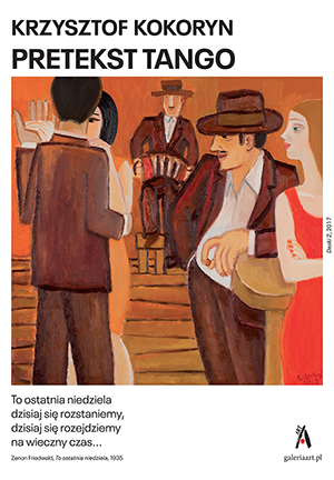 Krzysztof Kokoryn. The tango as an excuse (II)